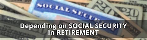 depending on social security in retirement the power is now