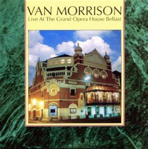 house music belfast van morrison live at the grand opera house belfast amazon com music