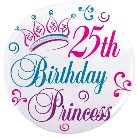 Kitchen Wall Art Stickers 25th birthday princess 3 5 quot button by letscelebrate