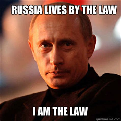 Vladimir Putin Meme - russia lives by the law i am the law scumbag vladimir