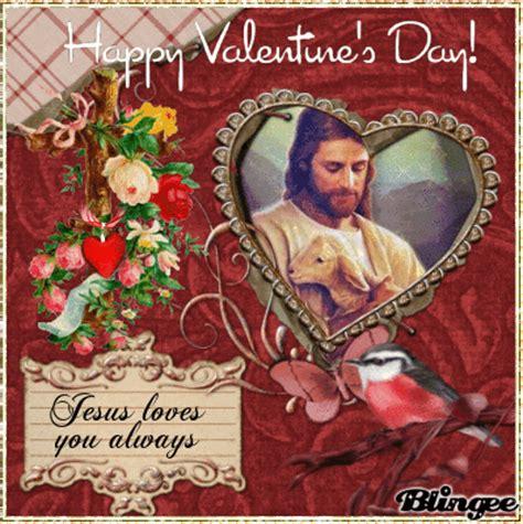 jesus valentines happy s day jesus you always picture