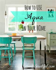 dwell home decor color trend aqua home decor dwell beautiful
