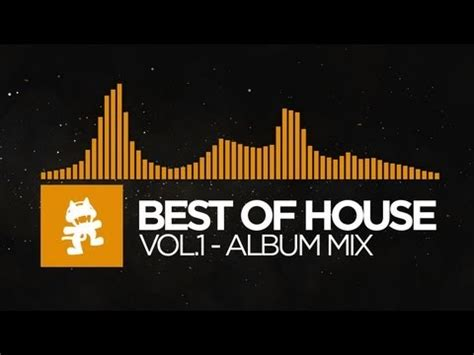 best of house music best of house music vol 1 1 hour mix monstercat release youtube