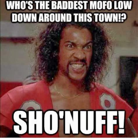 Sho Nuff Meme - sho nuff meme 28 images bruce leroy quotes memes