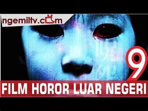 film horor kisah nyata luar negeri film hantu luar negeri yang menyeramkan videolike