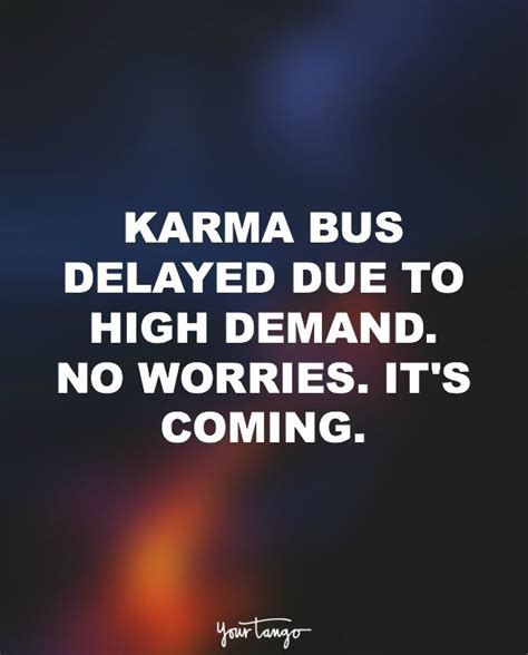 karma its coming d e 25 best karma quotes on karma quotes
