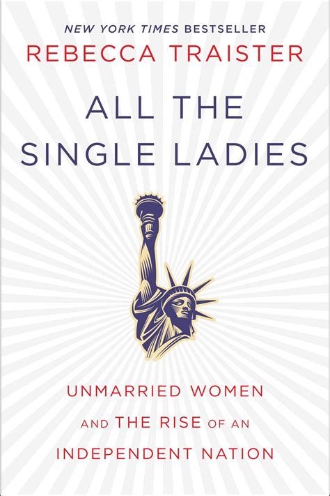 all the single ladies all the single ladies book by rebecca traister official publisher page simon schuster au
