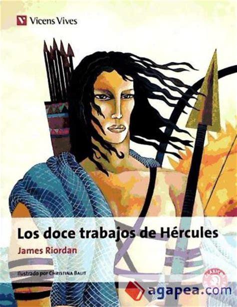 los doce trabajos de los doce trabajos de hercules ediciones vicens vives s a agapea libros urgentes