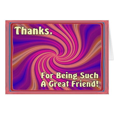 thanks for being my friend template cards thanks for being such a great friend card zazzle