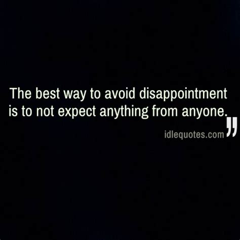 the best way to avoid disappointment love and sayings idlequotes