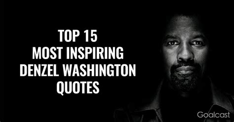 15 inspiring quotes by famous directors about the art of denzel washington quotes simple 37 noteworthy denzel