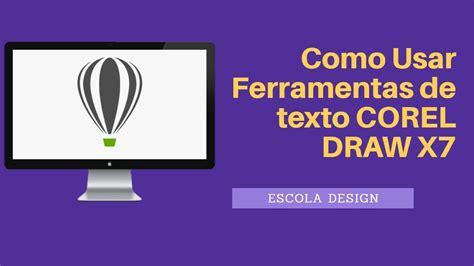 corel draw x4 como usar como usar ferramentas de texto corel draw x7 youtube