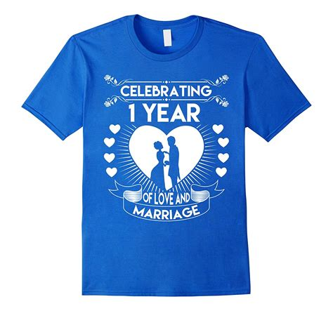 Tshirt A97 1 Years Product 1 year 1st wedding anniversary gifts and ideas t