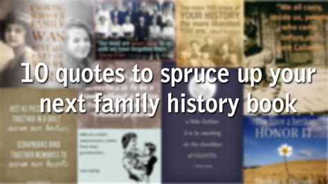 time to tell your personal family history books 10 quotes to spruce up your next family history book