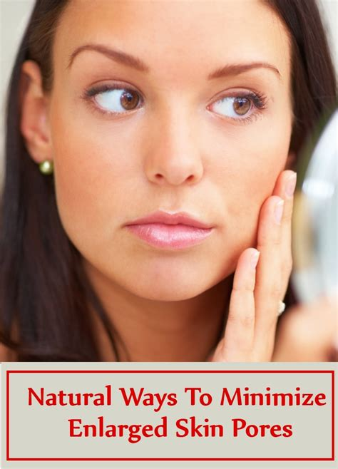 12 Ways To Minimize Your Pores by 8 Ways To Minimize Enlarged Skin Pores