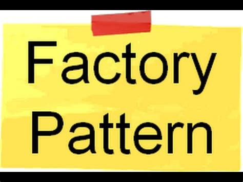 factory pattern youtube factory patterns youtube