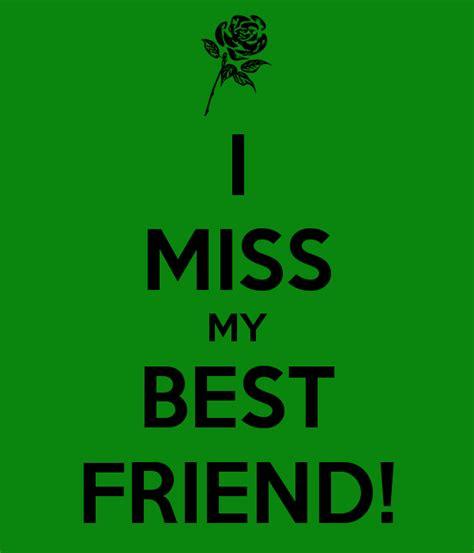 miss my i miss my bestie quotes quotesgram
