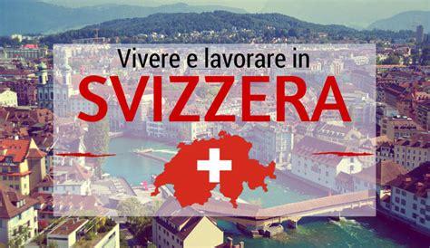 lavorare in una svizzera le aziende svizzere offrono 177 000 posti di lavoro