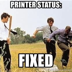 Office Space Meme - office space printer crush meme generator