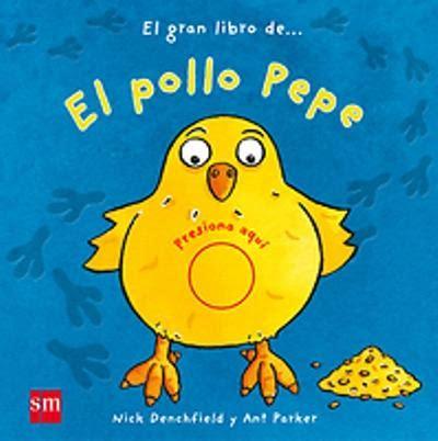 libro el pollo pepe el gran libro del pollo pepe nick denchfield ant parker