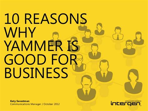 10 Reasons Why Being A Is Great by Ten Reasons Why Yammer Is For Business