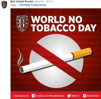 31 Mei 2017 Hari Anti Tembakau Sedunia hari tanpa tembakau sedunia sehari tanpa rokok ini