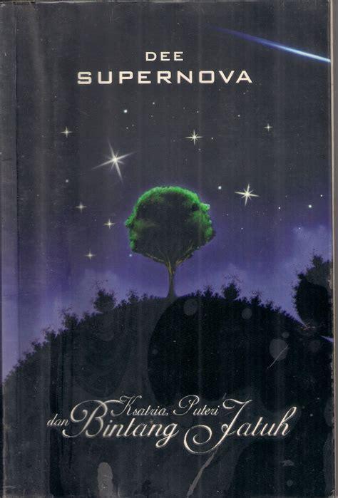 Novel Supernova Ksatria Putri Dan Bintang Jatuh Lestari 17 ksatria putri dan bintang jatuh bukunya kimi
