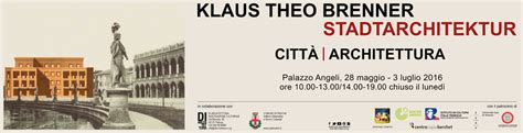klaus theo brenner mostra quot klaus theo brenner stadtarchitektur quot a palazzo