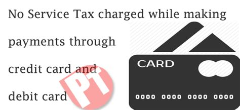 how to make payment through debit card no service tax charged while payments through