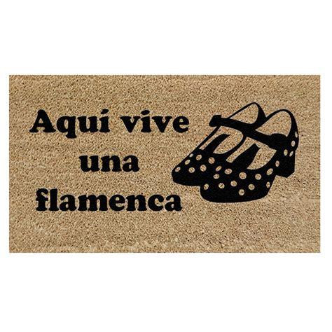 felpudo flamenco felpudo si me quereis irse