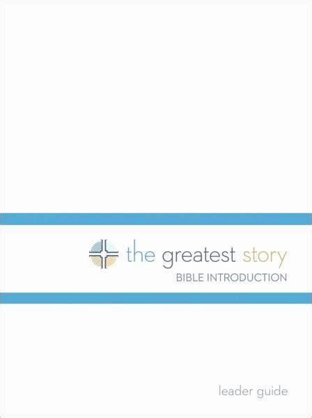 the story of scripture an introduction to biblical theology hobbs college library books the greatest story bible introduction leader guide