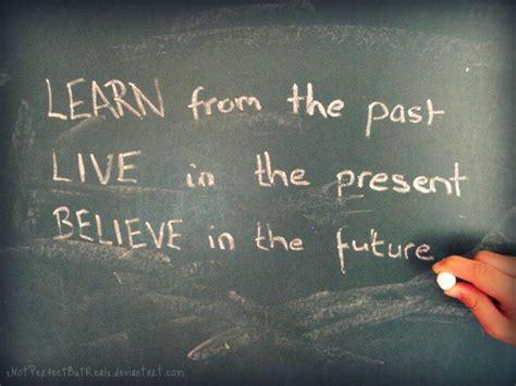 Past Vs Future Quotes Quotesgram