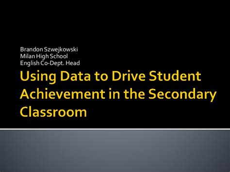 using data to drive student achievement in a secondary classroom