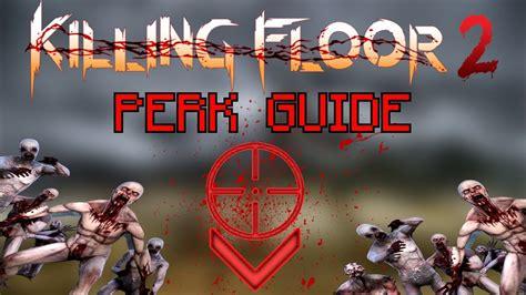 killing floor 2 be the best sharpshooter sharpshooter perk guide youtube