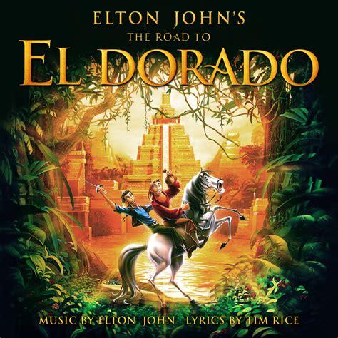 elton john el dorado the road to el dorado soundtrack www imgkid the