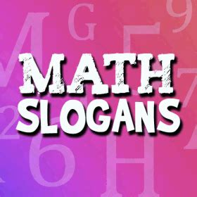 education theme slogan math slogans and sayings