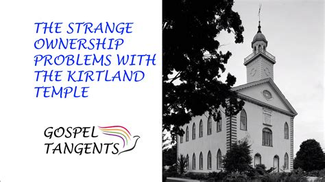 temple trouble books the strange kirtland temple ownership problems gospel