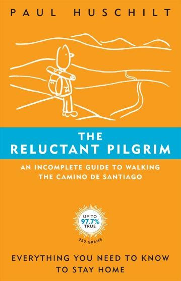the reluctant pilgrim an incomplete guide to the reluctant pilgrim an incomplete guide to walking the