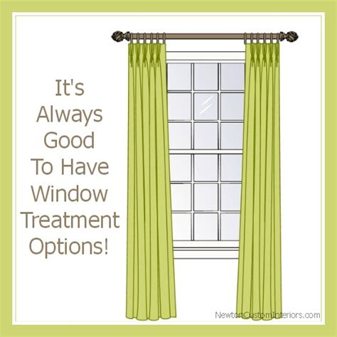 window treatment options it s always good to have window treatment options newton custom interiors