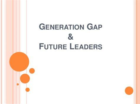 generation gap future leaders