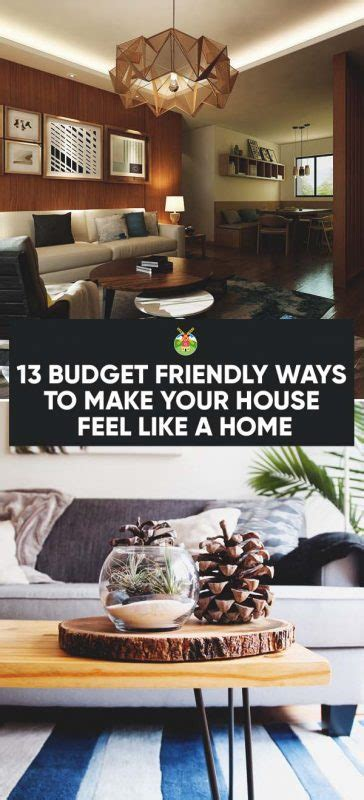 8 Ways To Make Your Feel Like A by 13 Budget Friendly Ways To Make Your House Feel Like A Home