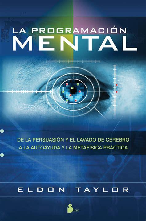 libro para leer la metafsica la programaci 211 n mental de la persuasi 243 n y el lavado de cerebro a la autoayuda y la metaf 237 sica