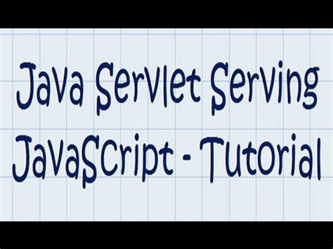 Javascript Tutorial Hands On | java servlet w javascript hands on tutorial youtube