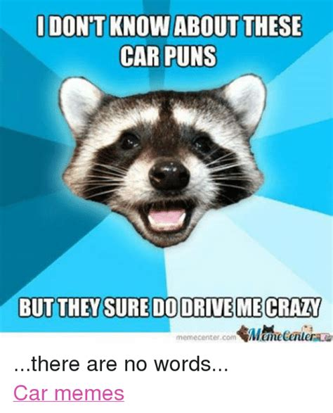 I Know Some Of These Words Meme - 25 best memes about car pun car pun memes