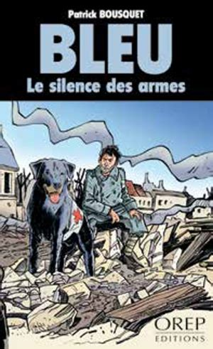 Bleu Le Silence Des Armes De Patrick Bousquet Avis Et