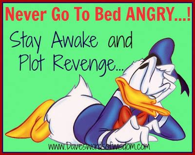 never go to bed angry daveswordsofwisdom com never go to bed angry
