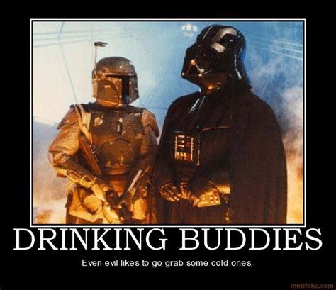 Boba Fett Meme - drinking buddies darth vader boba fett beer demotivational