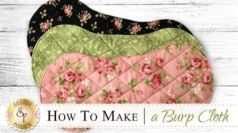 how to make a flannel burp cloth with jennifer bosworth of shabby fabrics youtube