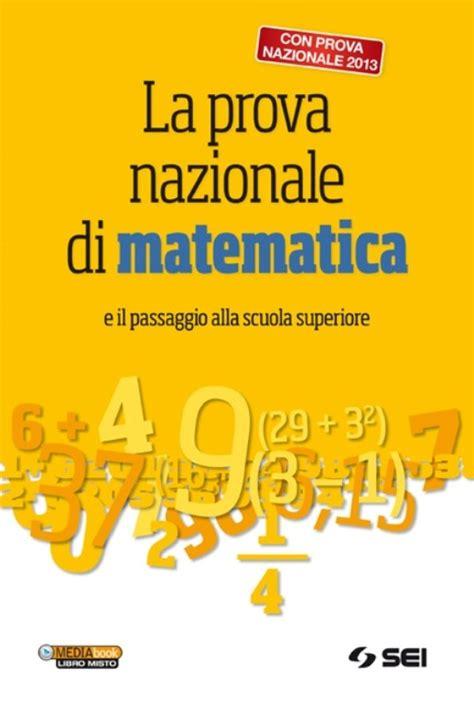prove d ingresso scuola secondaria di secondo grado invalsi la prova nazionale di matematica e il passaggio