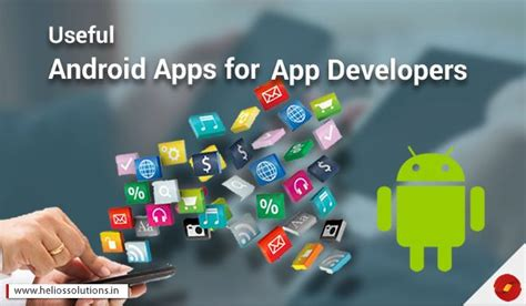 useful android apps useful android apps for app developers helios solutions